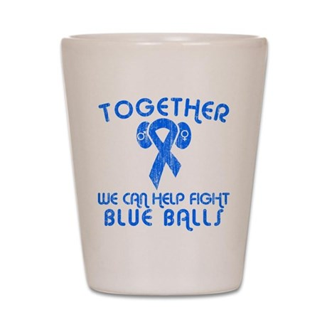 Help Fight Blue Balls Shot Glass