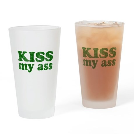 KISS my ass Pint Glass