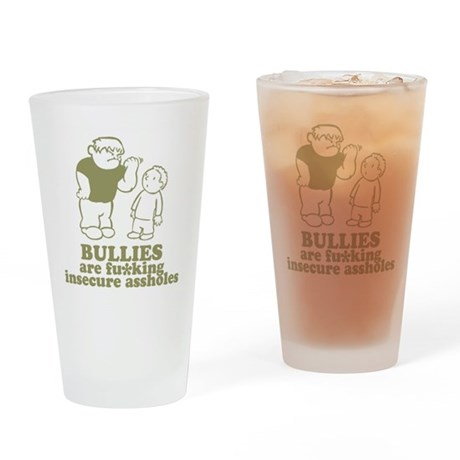Bullies are fu*king insecure Pint Glass