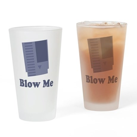 Blow Me Pint Glass