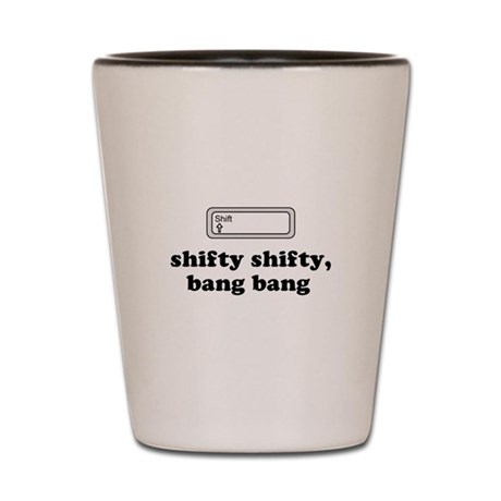 Shifty Shifty, Bang Bang Shot Glass