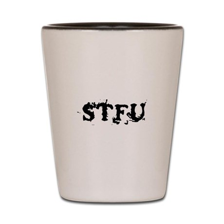 STFU Shot Glass