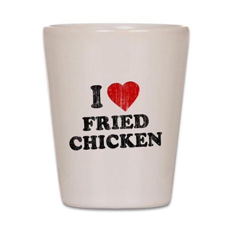 I Love [Heart] Fried Chicken Shot Glass