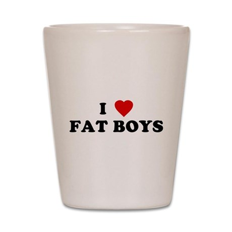 I Love [Heart] Fat Boys Shot Glass
