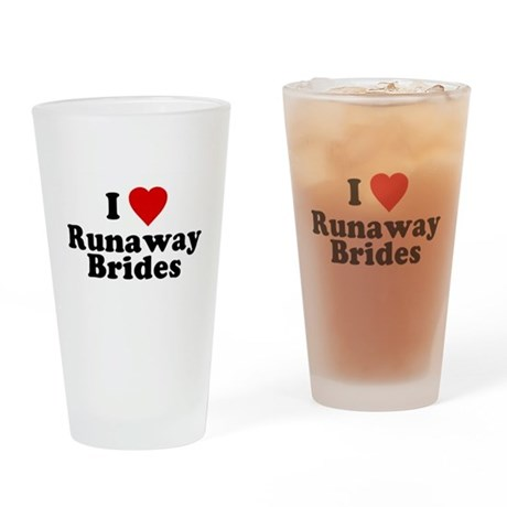 I Love Runaway Brides Pint Glass