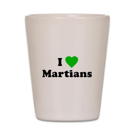 I Love Martians Shot Glass