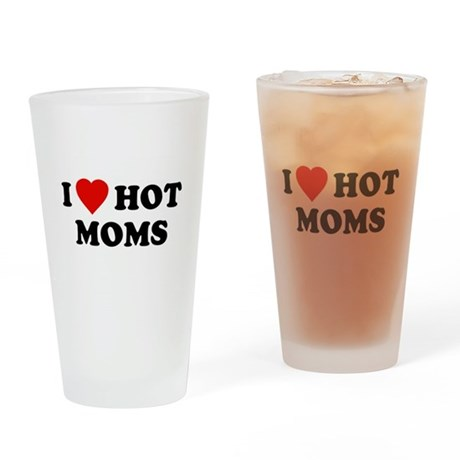 I Love [Heart] Hot Moms Pint Glass