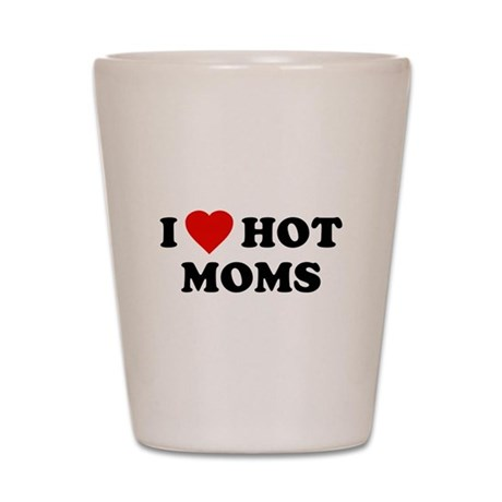 I Love [Heart] Hot Moms Shot Glass
