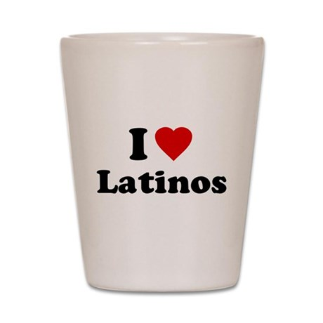 I Love [Heart] Latinos Shot Glass