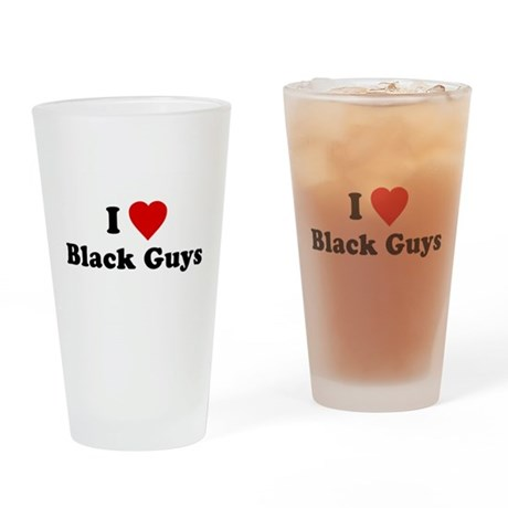 I Love [Heart] Black Guys Pint Glass