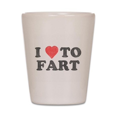 I Love To Fart Shot Glass