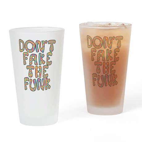 Don't Fake The Funk Pint Glass