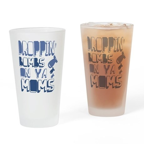 Droppin' Bombs on Ya Moms Pint Glass