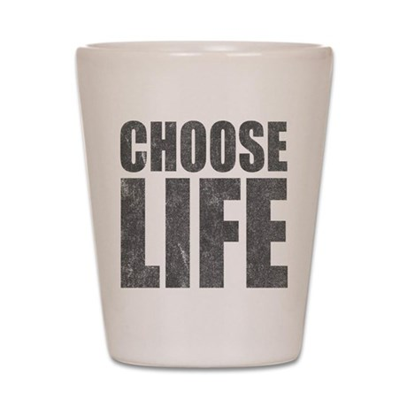 Choose Life Shot Glass
