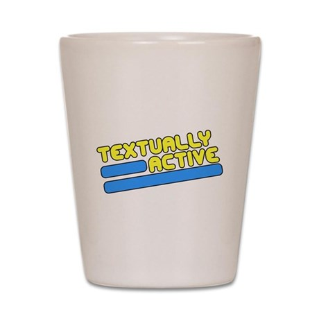 Textually Active Shot Glass
