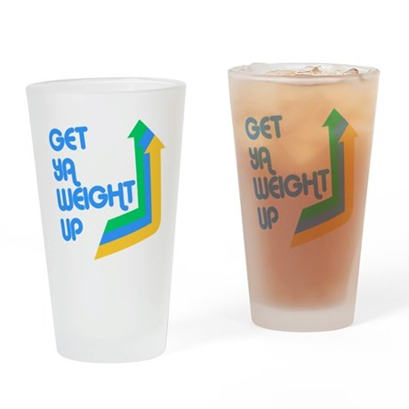 Get Ya Weight Up Pint Glass
