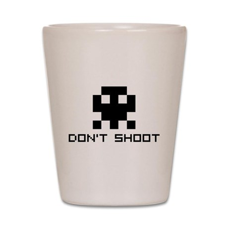 Don't Shoot Shot Glass