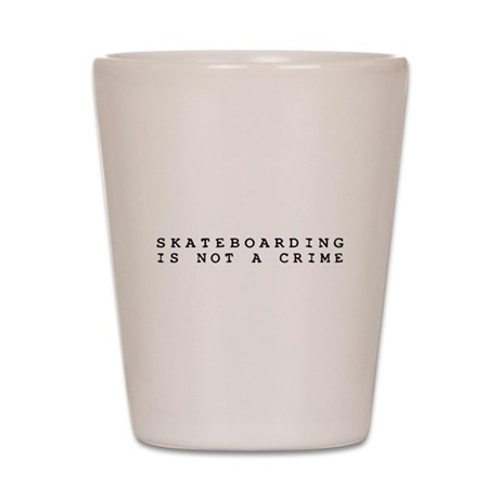 Skateboarding is Not a Crime Shot Glass
