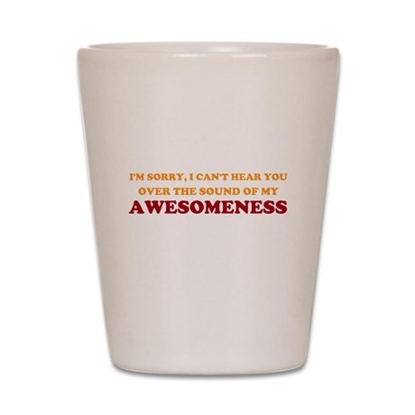 Sound of Awesomeness Shot Glass