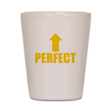 I'm Perfect Shot Glass