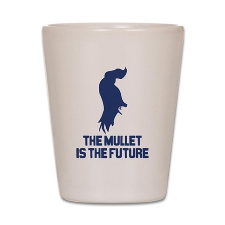 The Mullet is the Future Shot Glass