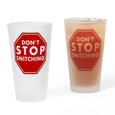 Don't Stop Snitching T-Shirt Pint Glass