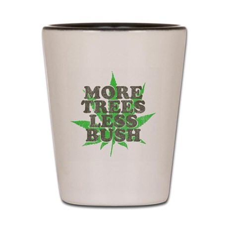 More Trees Less Bush Shot Glass