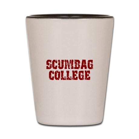Scumbag College Shot Glass