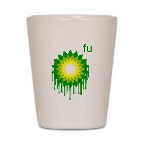 Fuck You BP Shot Glass