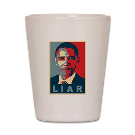 Obama Is A Liar Shot Glass