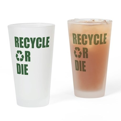 Recycle or Die Pint Glass