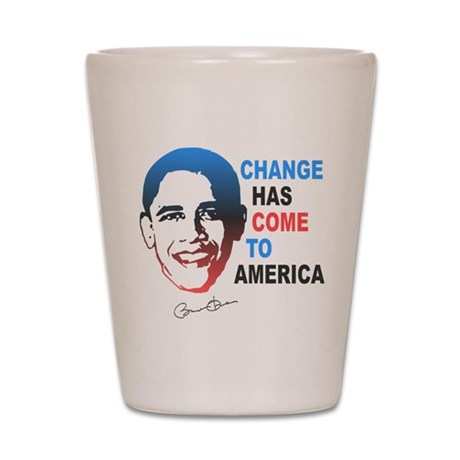 Change Has Come Shot Glass