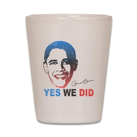 Yes We Did T-Shirt Shot Glass