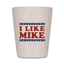 I Like Mike Shot Glass
