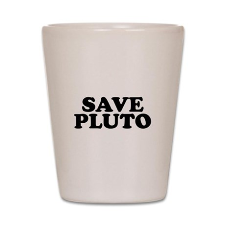 Save Pluto Shot Glass