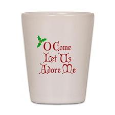 O Come Let Us Adore Me Shot Glass