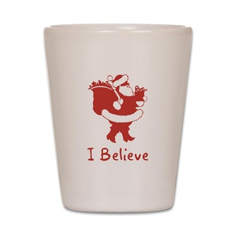 I Believe In Santa Shot Glass