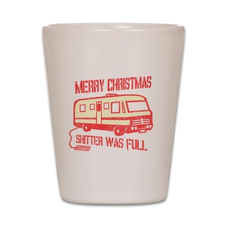 Merry Christmas, Shitter Was Shot Glass