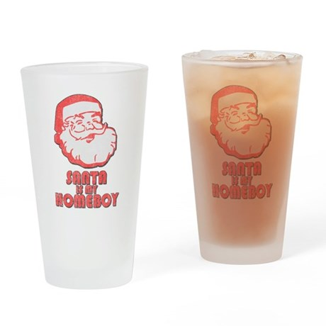 Santa Is My Homeboy Pint Glass