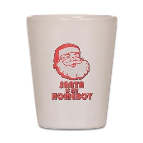 Santa Is My Homeboy Shot Glass