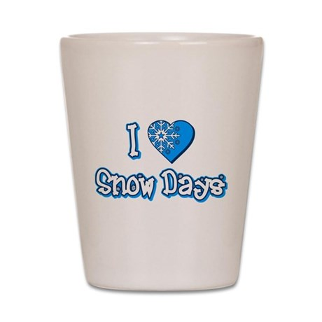 I Love [Heart] Snow Days Shot Glass