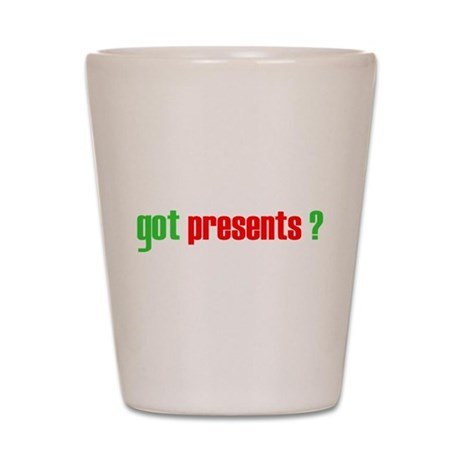 Got Presents? Shot Glass