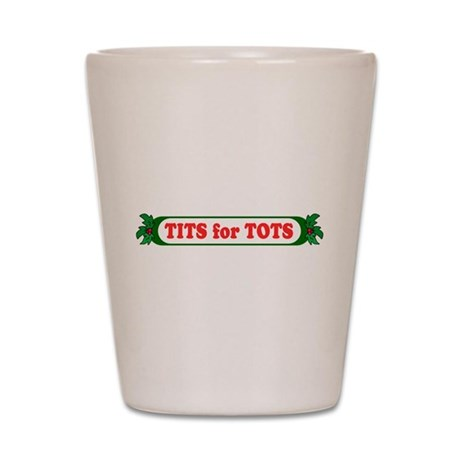 Tits for Tots Shot Glass