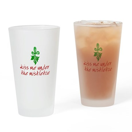 Kiss me under the mistletoe Pint Glass