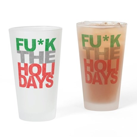Fu*k The Holidays Pint Glass