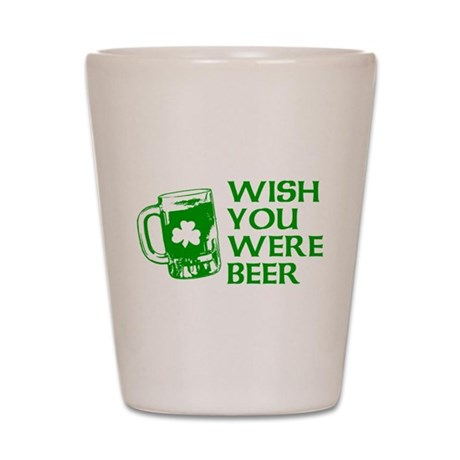 Wish You Were Beer Shot Glass