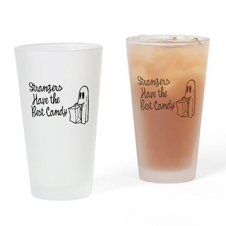 Strangers Have the Best Candy Pint Glass