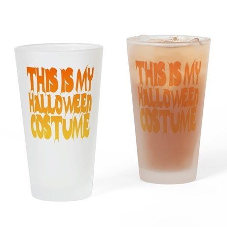 This is My Halloween Costume Pint Glass