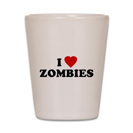 I Love [Heart] Zombies Shot Glass
