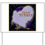 Team Turkey Yard Sign